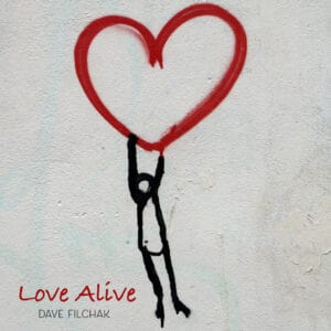 Large cover art for Love Alive by Dave Filchak